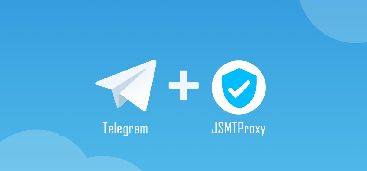 Telegram专属的代理服务端-JSMTProxy
